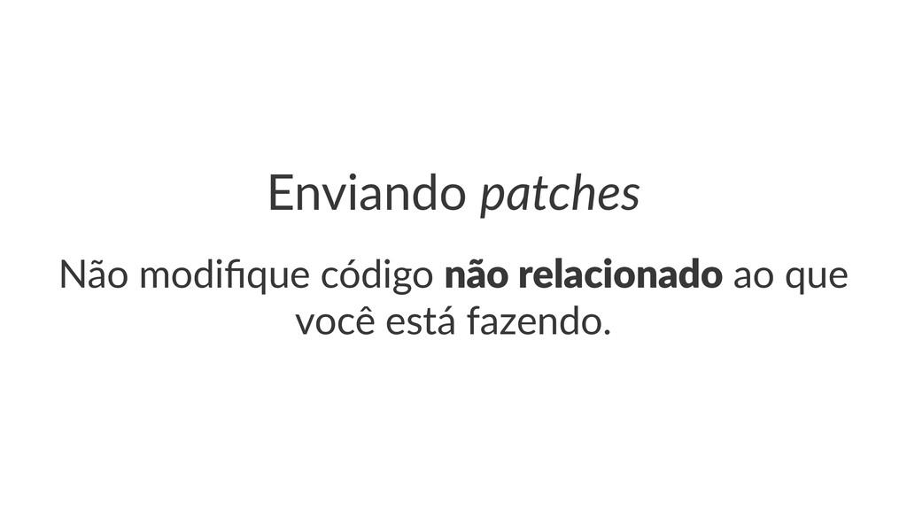 Enviando(patches Não$modifique$código$não$relaci...