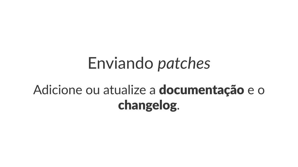 Enviando(patches Adicione(ou(atualize(a(documen...