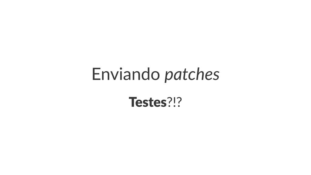Enviando(patches Testes?!?