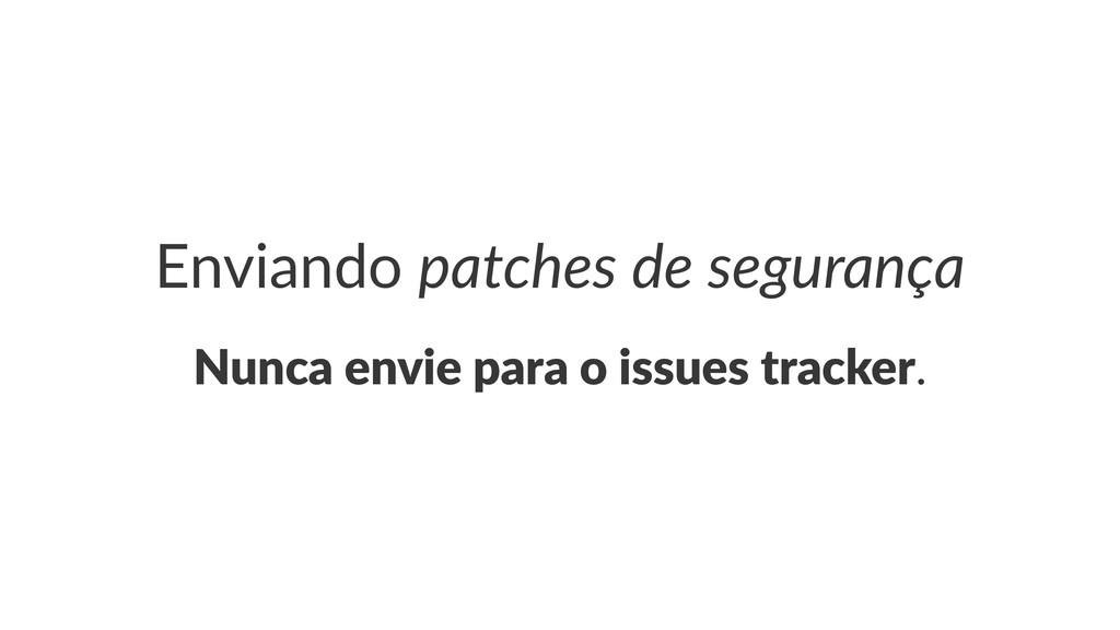 Enviando(patches(de(segurança Nunca&envie&para&...