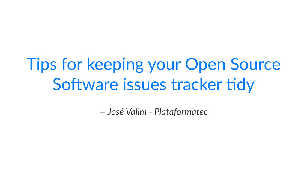 Tips%for%keeping%your%Open%Source% So2ware%issu...