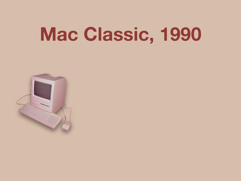Mac Classic, 1990