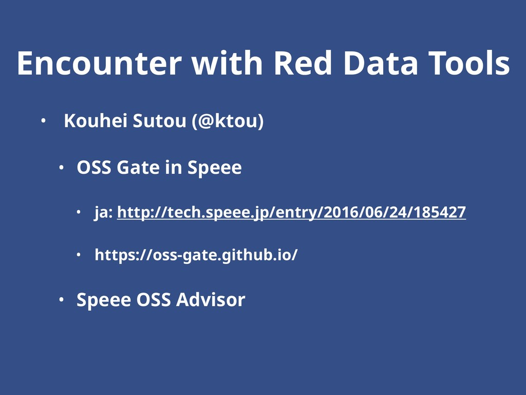 Encounter with Red Data Tools • Kouhei Sutou (@...