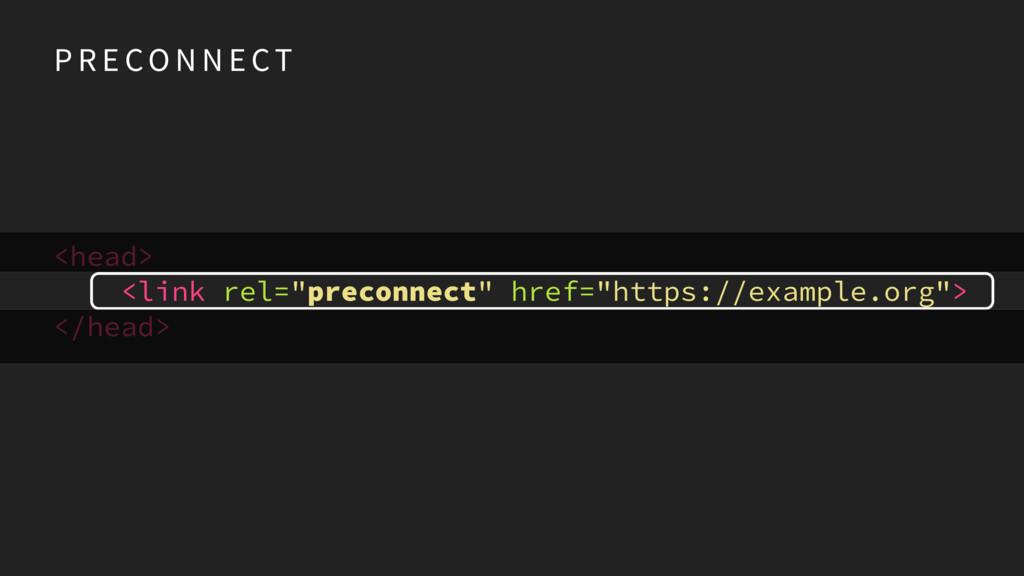 "<head> <link rel=""preconnect"" href=""https://exa..."