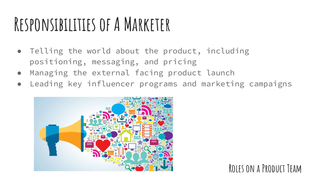 ● Telling the world about the product, includin...