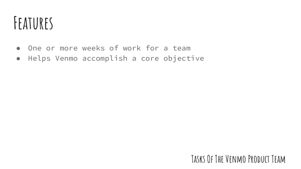 ● One or more weeks of work for a team ● Helps ...
