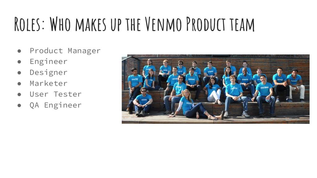 ● Product Manager ● Engineer ● Designer ● Marke...