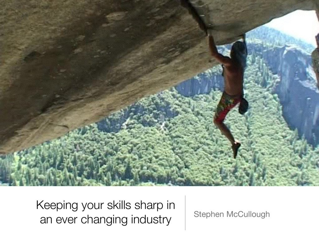 Keeping your skills sharp in an ever changing i...