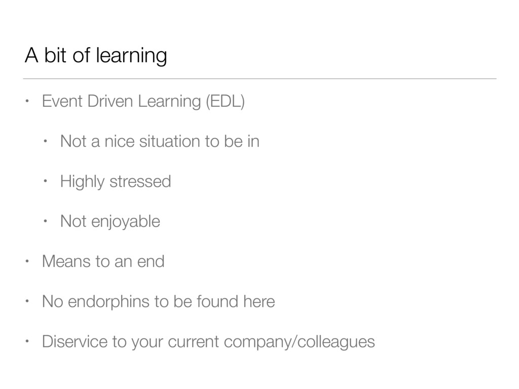 A bit of learning • Event Driven Learning (EDL)...