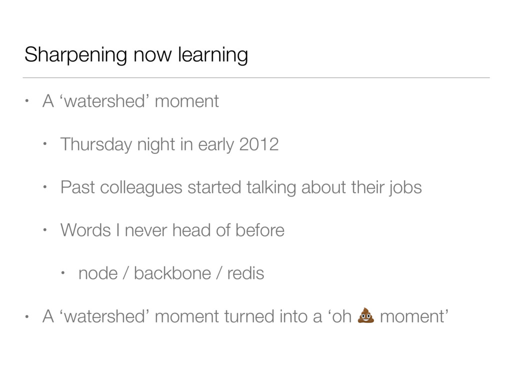 Sharpening now learning • A 'watershed' moment ...