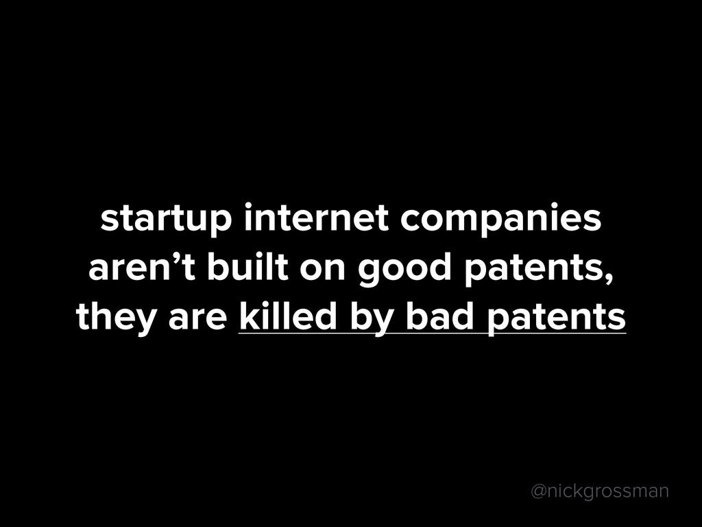 @nickgrossman startup internet companies  aren...