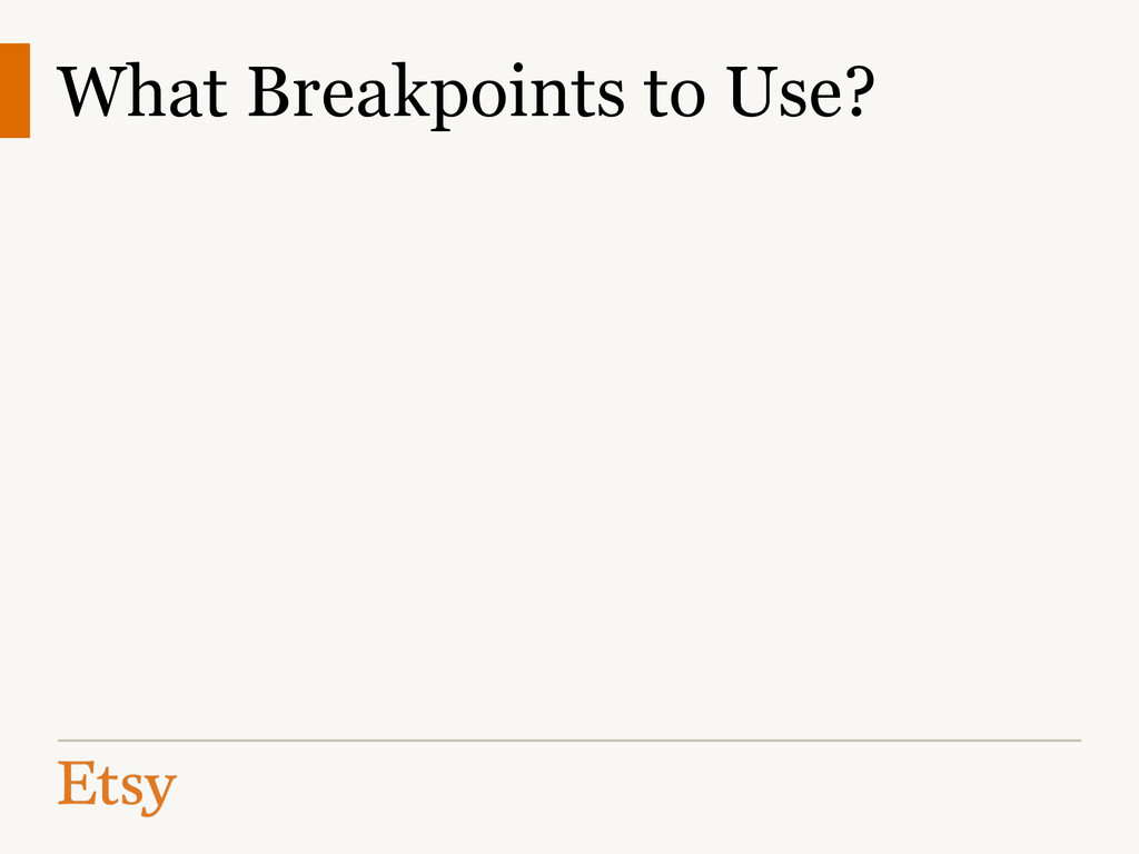 What Breakpoints to Use?