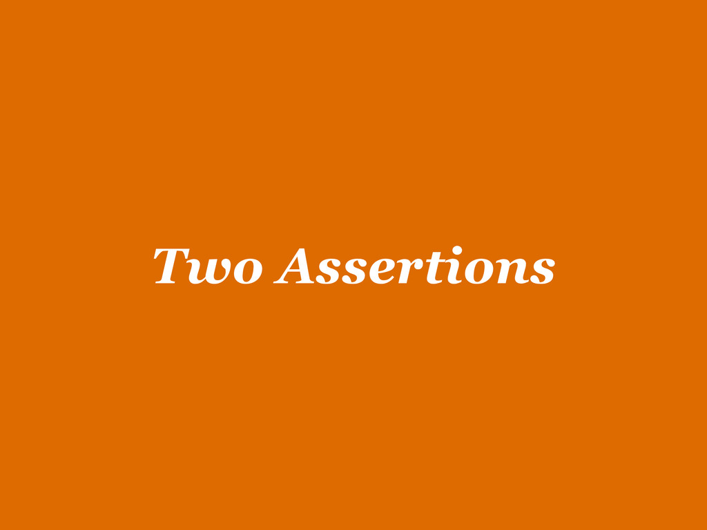 Two Assertions