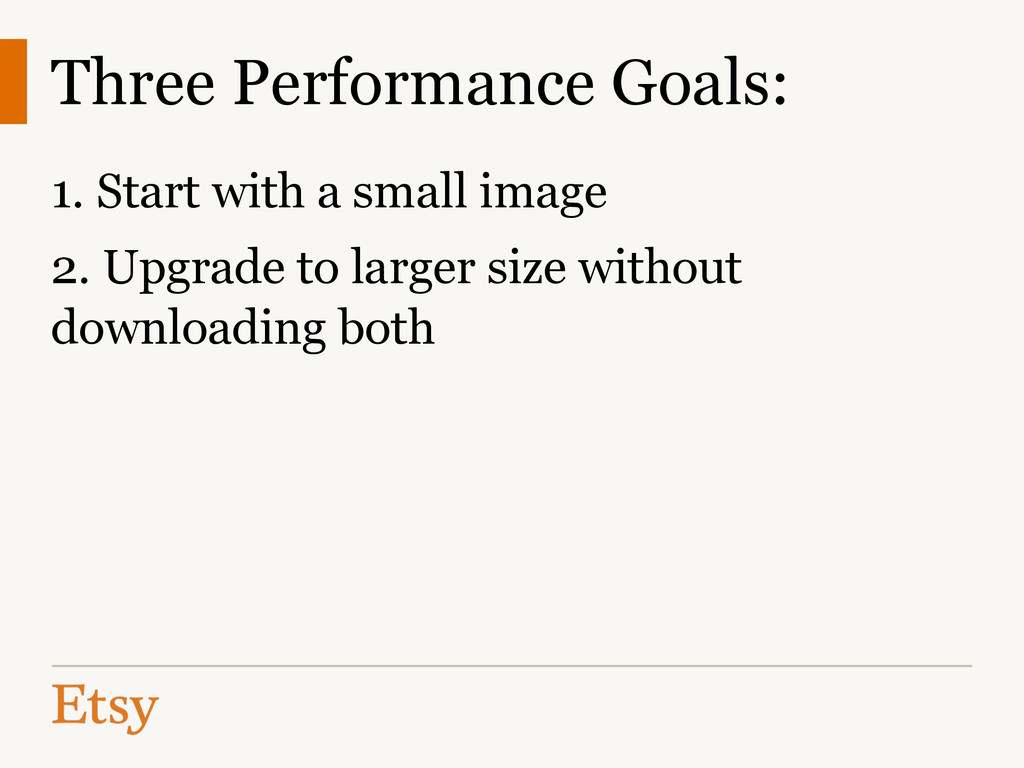 Three Performance Goals: 1. Start with a small ...