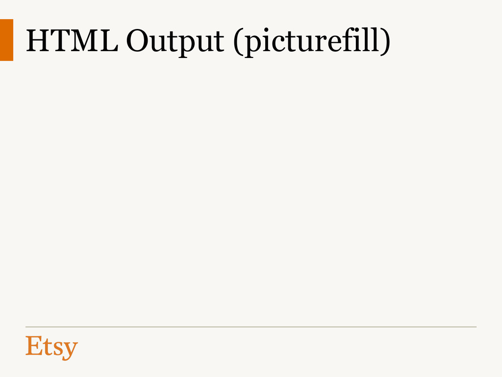 HTML Output (picturefill)
