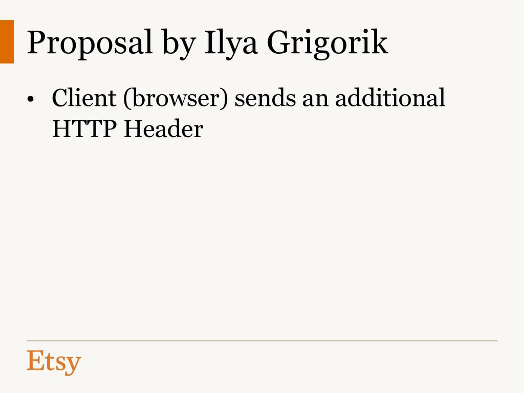 Proposal by Ilya Grigorik • Client (browser) se...
