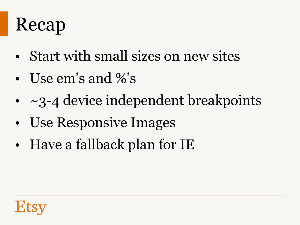 Recap • Start with small sizes on new sites • U...