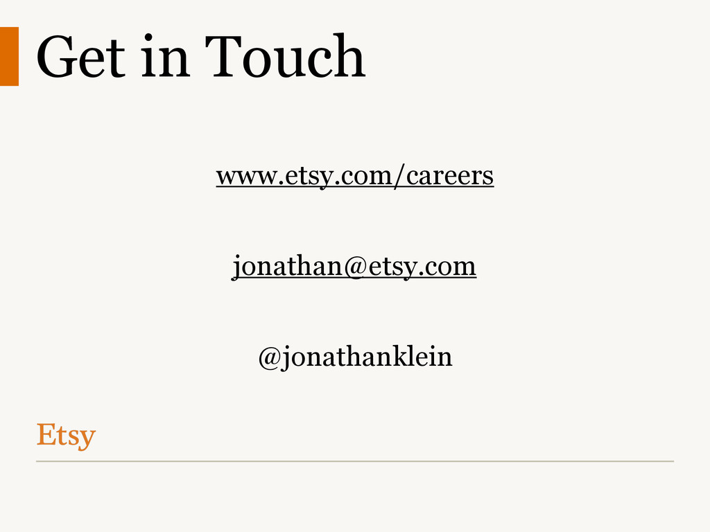 Get in Touch ! www.etsy.com/careers ! jonathan@...