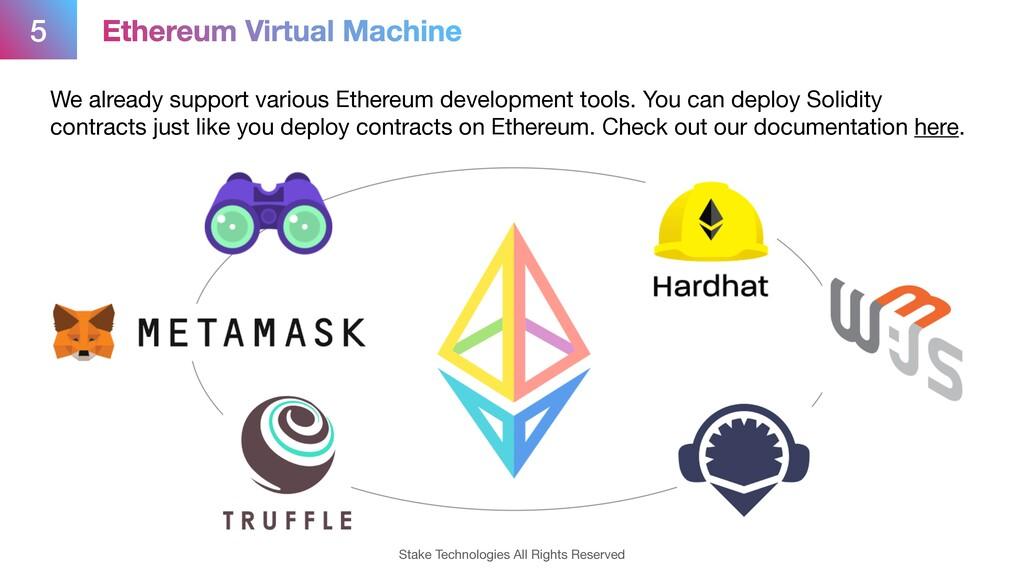 5 Ethereum Virtual Machine We already support v...