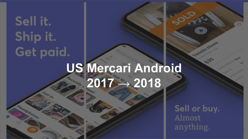 US Mercari Android 2017 → 2018