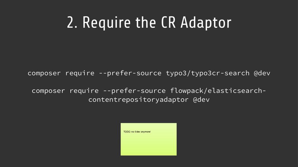 composer require --prefer-source typo3/typo3cr-...