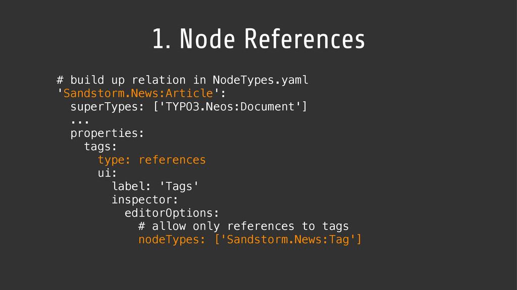 1. Node References # build up relation in NodeT...