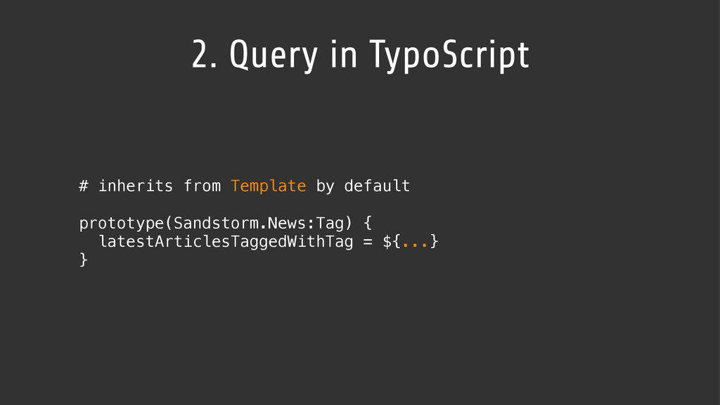 2. Query in TypoScript # inherits from Template...