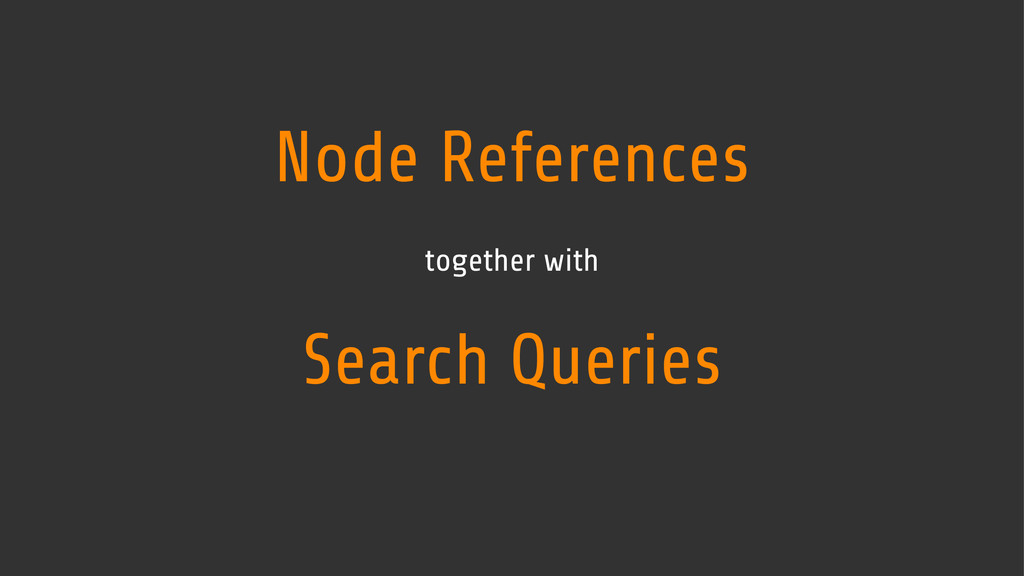 Node References together with Search Queries