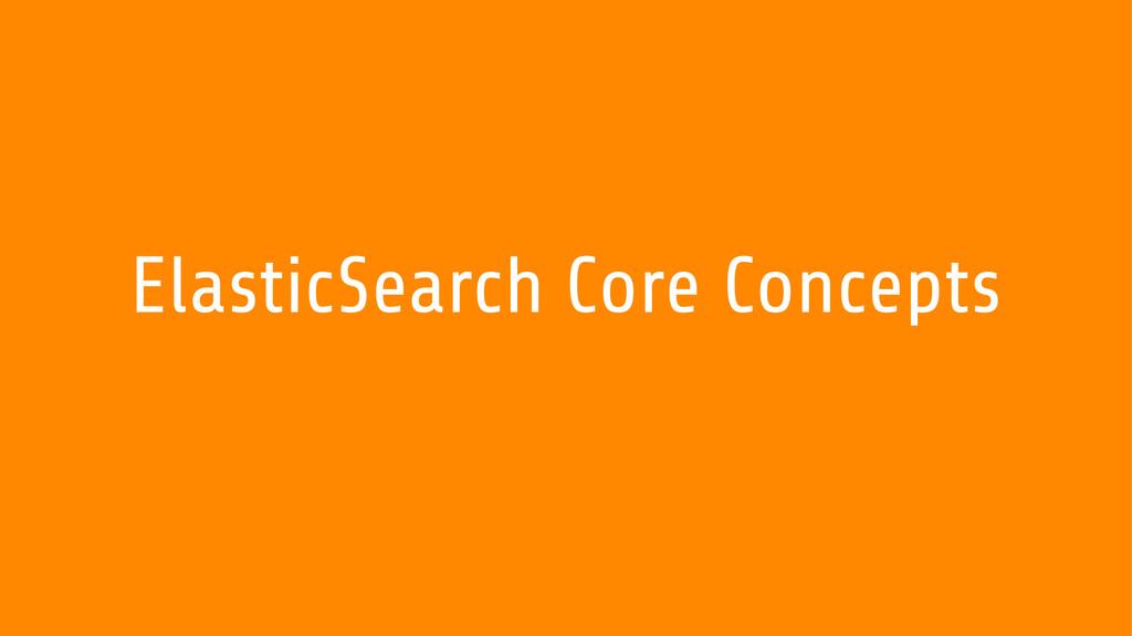 ElasticSearch Core Concepts