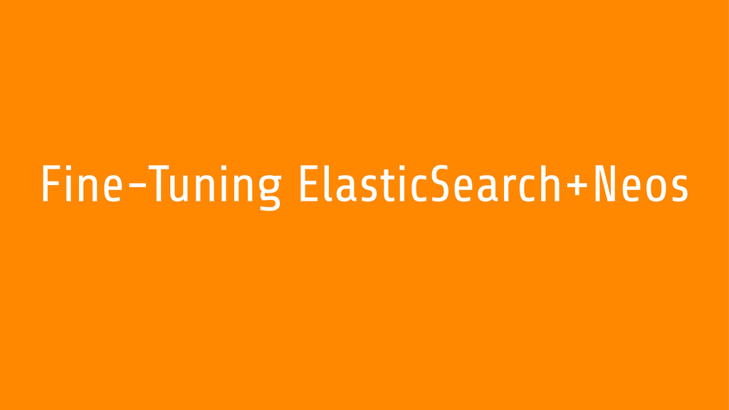 Fine-Tuning ElasticSearch+Neos