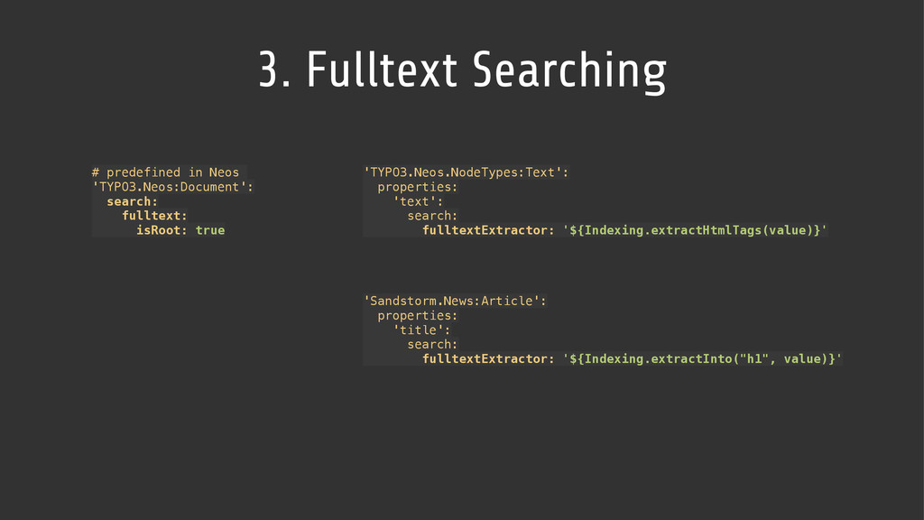 3. Fulltext Searching # predefined in Neos 'TYP...