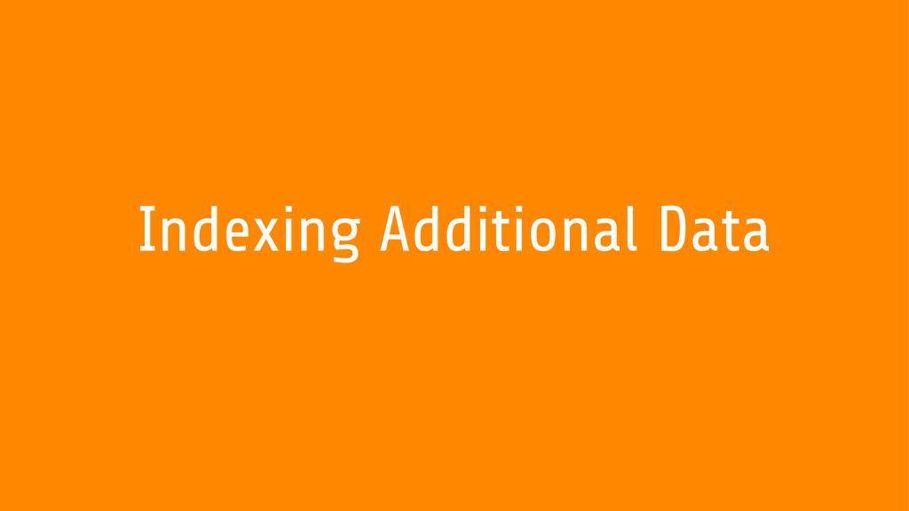 Indexing Additional Data