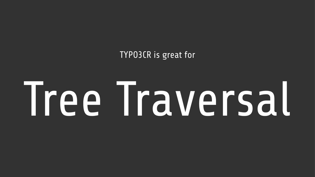 TYPO3CR is great for Tree Traversal