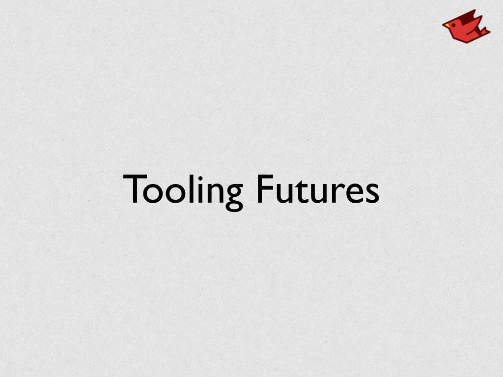 Tooling Futures