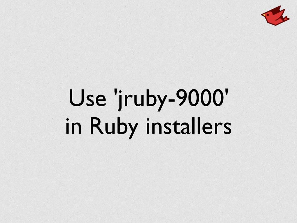 Use 'jruby-9000' in Ruby installers
