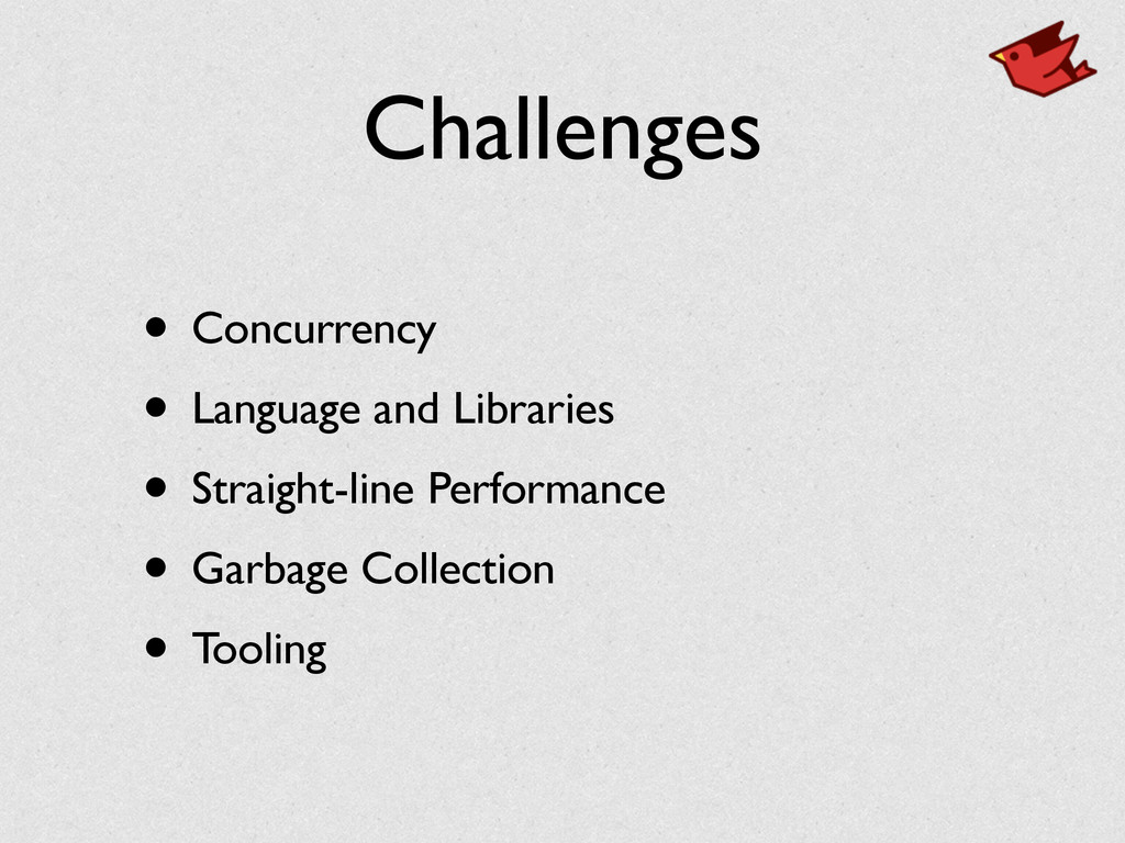 Challenges • Concurrency • Language and Librari...
