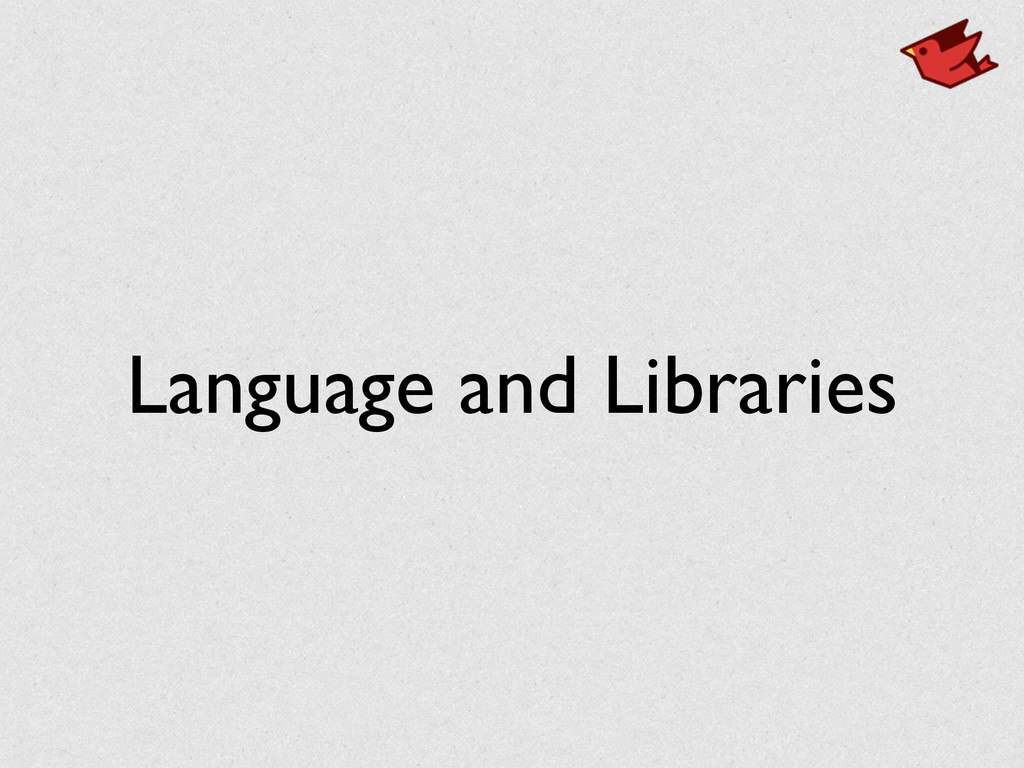 Language and Libraries