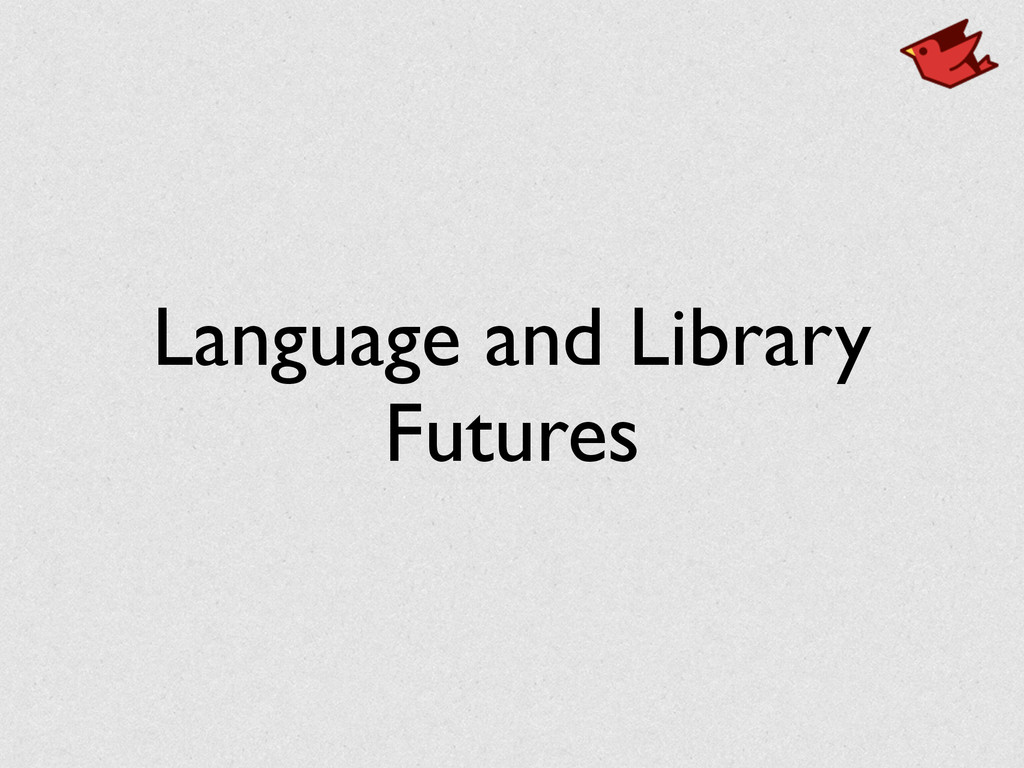 Language and Library Futures