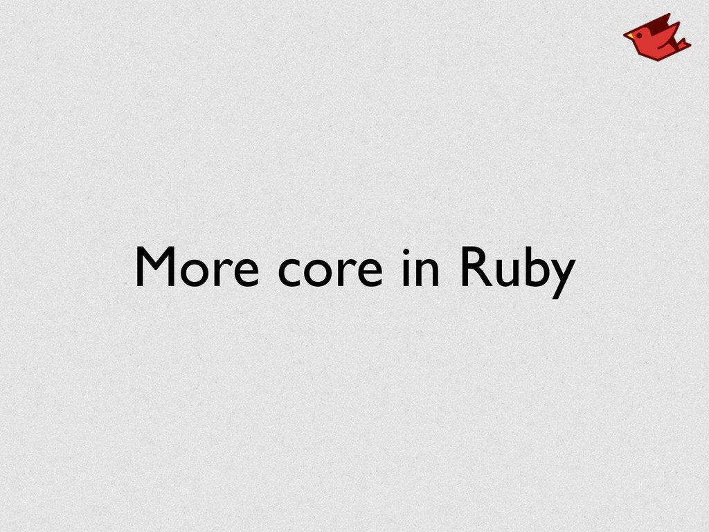 More core in Ruby
