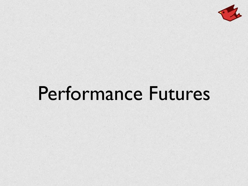 Performance Futures