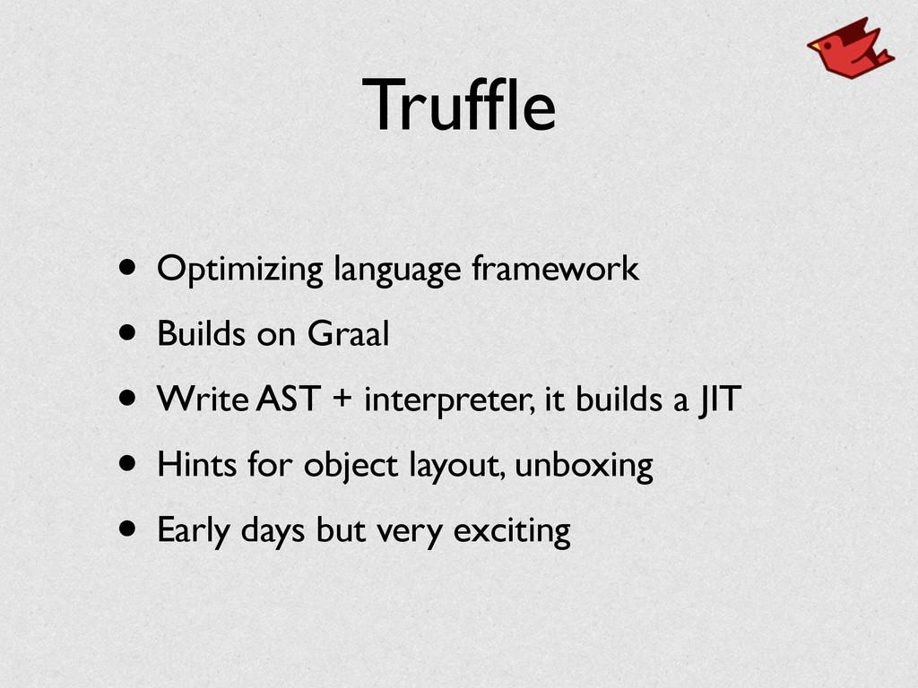 Truffle • Optimizing language framework • Builds...