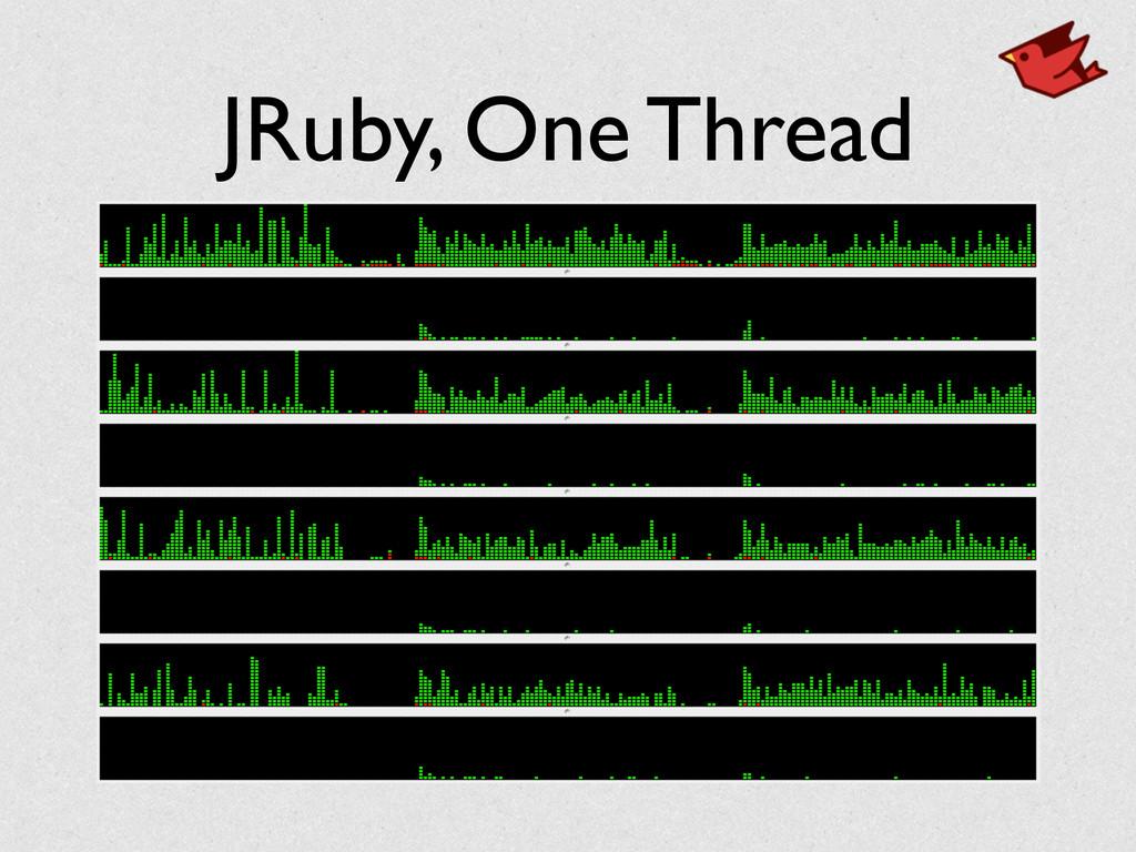 JRuby, One Thread