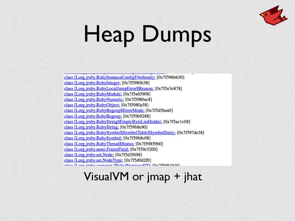 Heap Dumps VisualVM or jmap + jhat