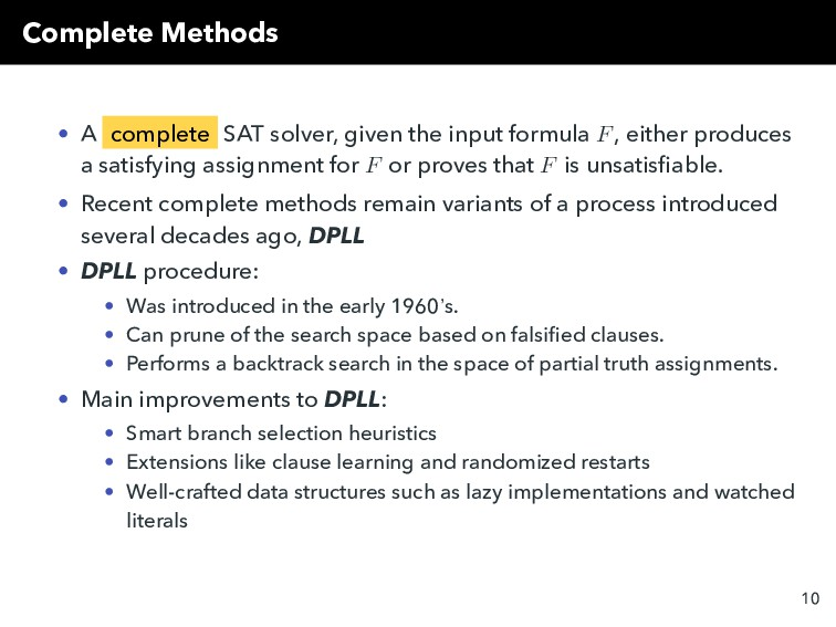 Complete Methods • A complete SAT solver, given...