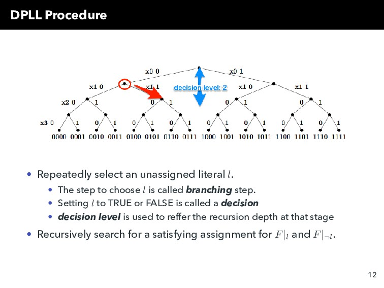 DPLL Procedure • Repeatedly select an unassigne...