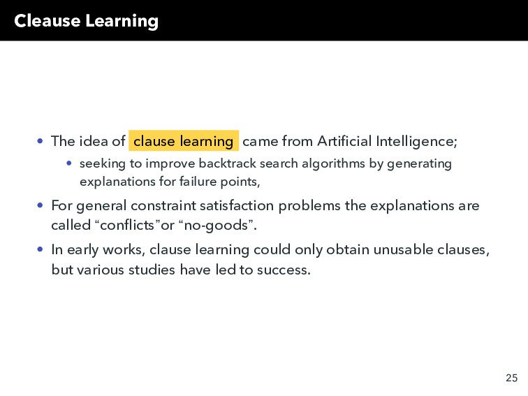 Cleause Learning • The idea of clause learning ...