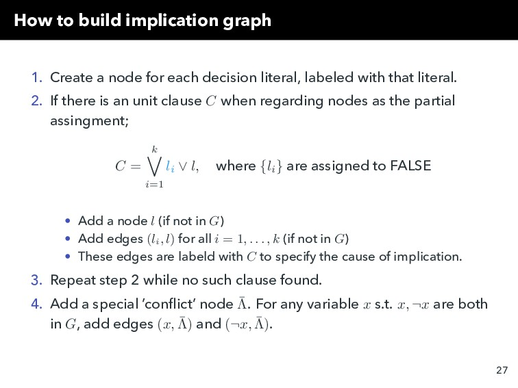 How to build implication graph 1. Create a node...