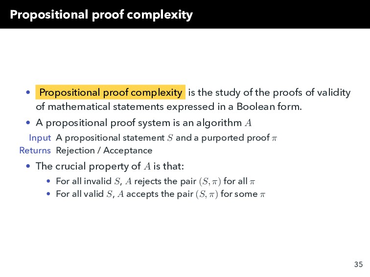 Propositional proof complexity • Propositional ...