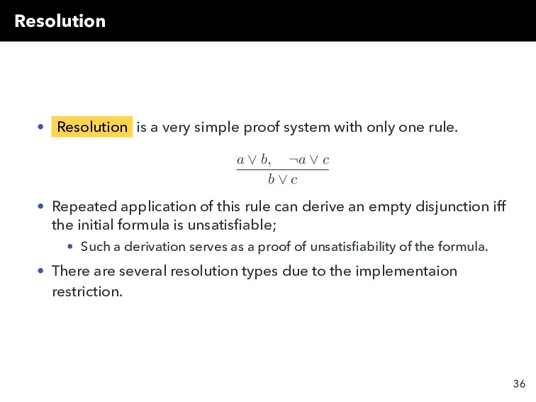 Resolution • Resolution is a very simple proof ...