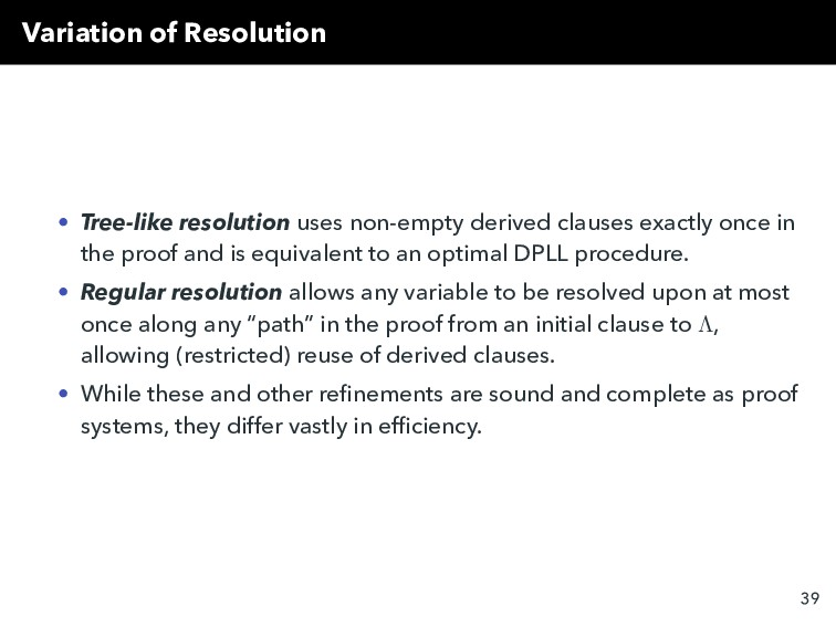 Variation of Resolution • Tree-like resolution ...
